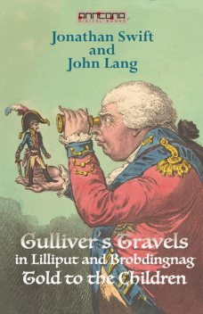 Gullivers Travels in Lilliput and Brobdingnag – Told to the Children, Jonathan Swift, John Lang