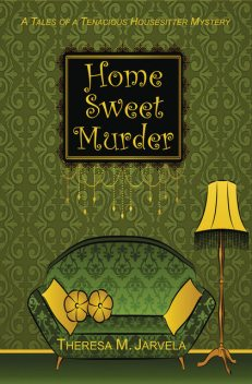Home Sweet Murder, Theresa Jarvela