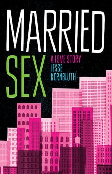 Married Sex, Jesse Kornbluth