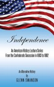 Independence: An Alternative History, Glenn Swanson