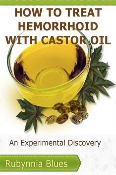 How to Treat Hemorrhoid with Castor Oil, Rubynnia Blues