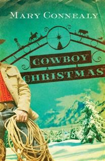 Cowboy Christmas, Mary Connealy