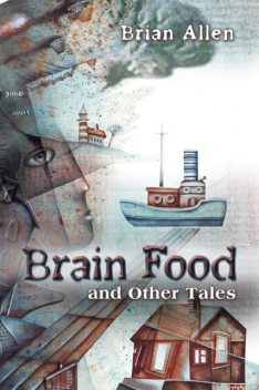 Brain Food and Other Tales, Brian Allen