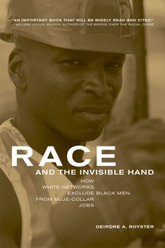 Race and the Invisible Hand, Deirdre Royster