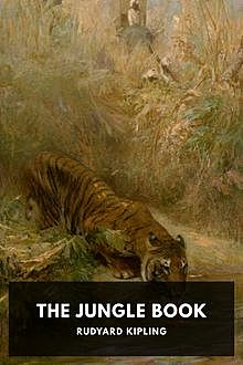 The Jungle Book, Joseph Rudyard Kipling
