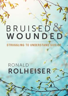 Bruised and Wounded, Ronald Rolheiser