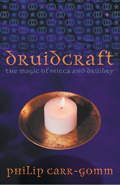 Druidcraft: The Magic of Wicca and Druidry, Philip Carr-Gomm