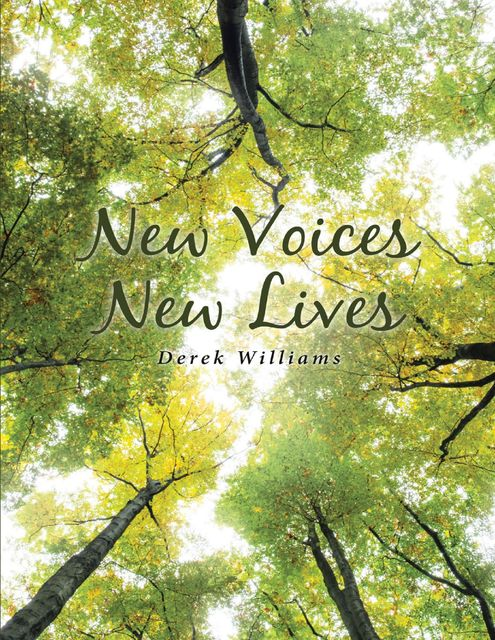 New Voices New Lives, Derek Williams
