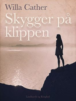 Skygger på klippen, Willa Cather