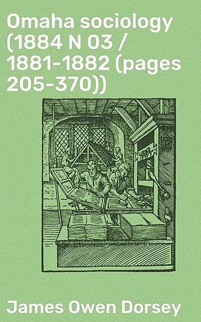 Omaha sociology (1884 N 03 / 1881–1882 (pages 205–370)), James Owen Dorsey