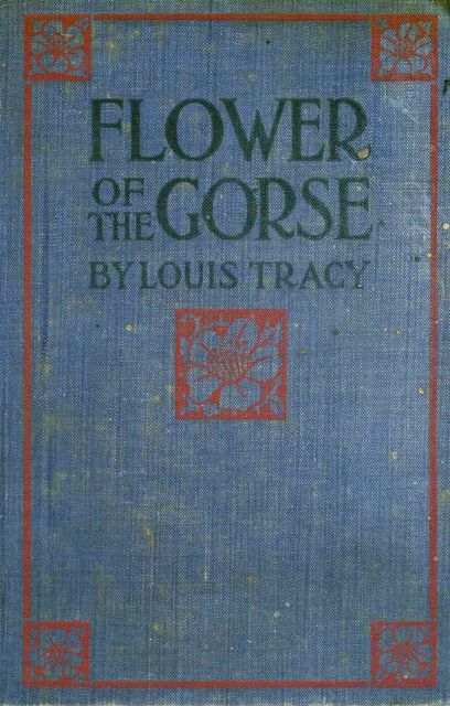 Flower of the Gorse, Louis Tracy