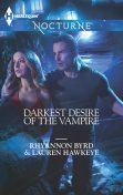 Darkest Desire of the Vampire, Lauren Hawkeye, Rhyannon Byrd
