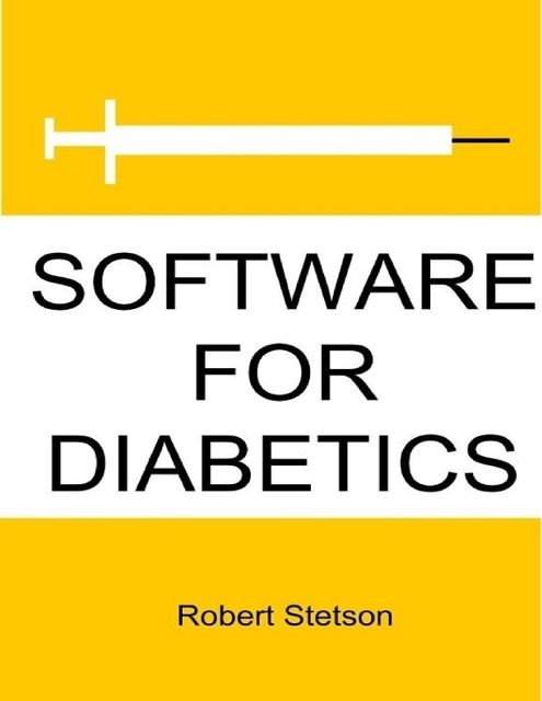 Software for Diabetics, Robert Stetson