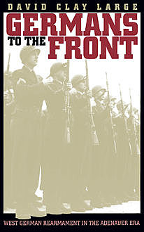 Germans to the Front, David Clay Large
