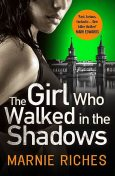 The Girl Who Walked in the Shadows, Marnie Riches