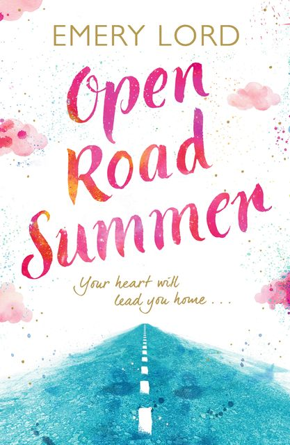 Open Road Summer, Emery Lord