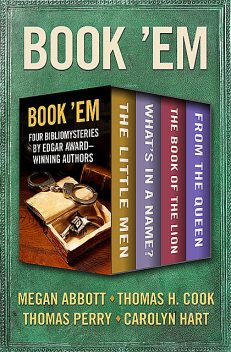 Book 'Em, Thomas H.Cook, Megan Abbott, Thomas Perry, Carolyn Hart