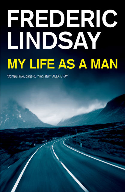My Life as a Man, Frederic Lindsay