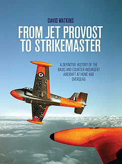 From Jet Provost to Strikemaster, David Watkins