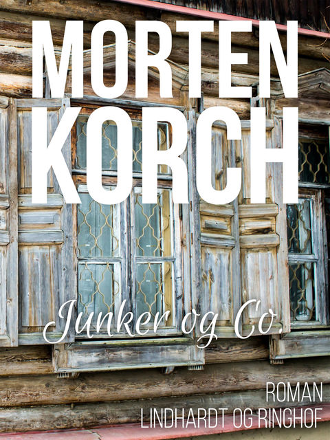 Junker & co, Morten Korch