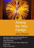 Among the Very Foreign, John Bryson