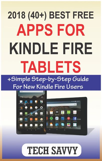 2018 (40+) Best Free Apps for Kindle Fire Tablets, Tech Savvy