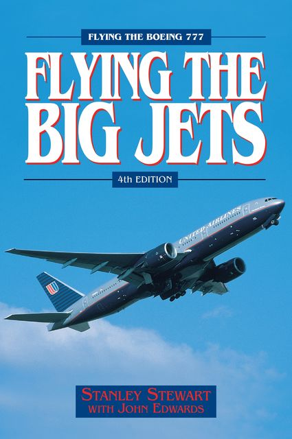 Flying The Big Jets (4th Edition), Stanley Stewart