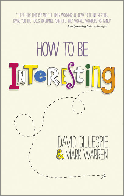 How To Be Interesting, David Gillespie, Mark Warren