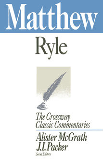 Matthew (Expository Thoughts on the Gospels), J.C.Ryle