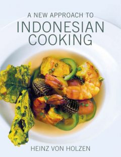 A New Approach to Indonesian Cooking, Heinz von Holzen
