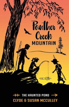 Panther Creek Mountain, Clyde McCulley, Susan B McCulley