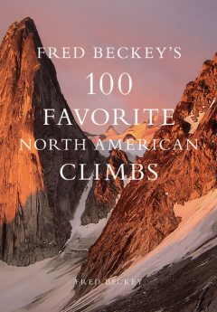 Fred Beckey's 100 Favorite North American Climbs, Fred Beckey