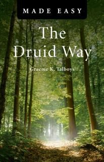 Druid Way Made Easy, Graeme Talboys