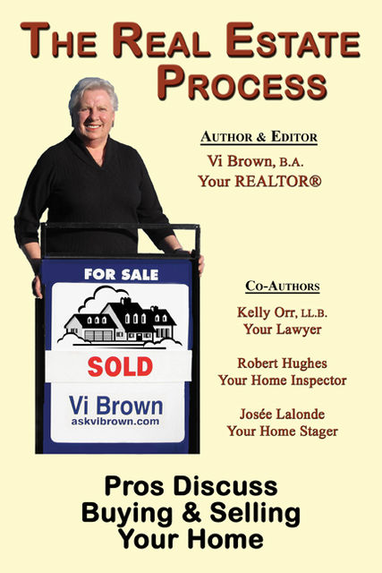 The Real Estate Process: Pros Discuss Buying & Selling Your Home, Vi Brown