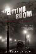 The Cutting Room, Ellen Datlow