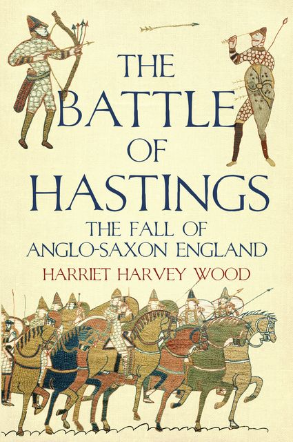 The Battle of Hastings, Harriet Harvey Wood
