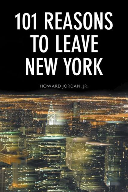 101 Reasons to Leave New York, J.R., Howard Jordan