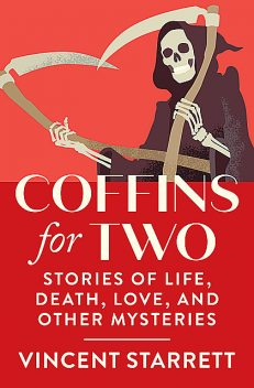 Coffins for Two, Vincent Starrett