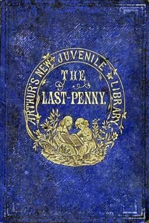 The Last Penny and Other Stories, T.S.Arthur