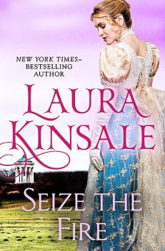 Seize the Fire, Laura Kinsale