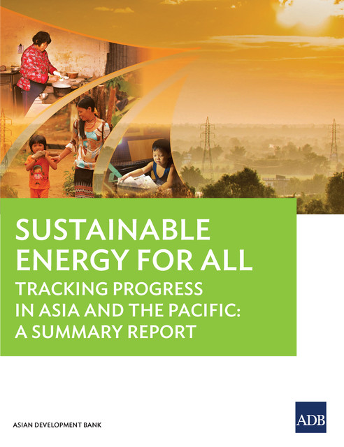 Sustainable Energy for All Status Report, Asian Development Bank