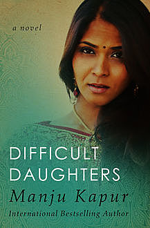 Difficult Daughters, Manju Kapur