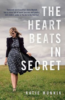 The Heart Beats in Secret, Katie Munnik