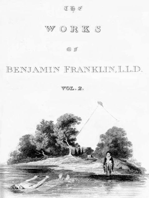 The Complete Works in Philosophy, Politics and Morals of the late Dr. Benjamin Franklin, Vol. 2, Benjamin Franklin