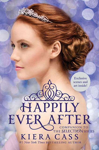 Happily Ever After: Companion to the Selection Series, Kiera Cass