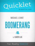 Quicklet on Michael Lewis' Boomerang (CliffNotes-like Book Summary), Karen Lac