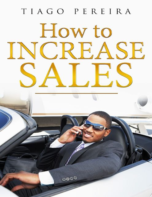 How to Increase Sales, Tiago Pereira
