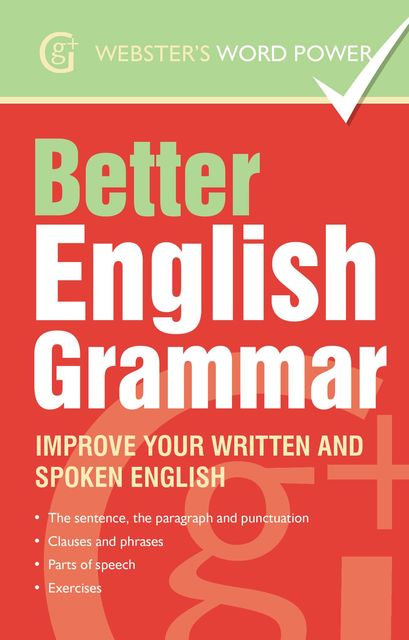 Webster's Word Power Better English Grammar, Betty Kirkpatrick