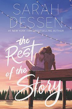 The Rest of the Story, Sarah Dessen