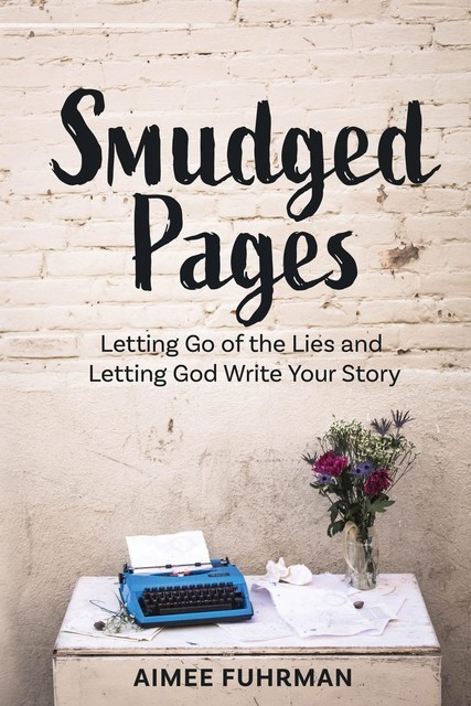 Smudged Pages, Aimee Fuhrman